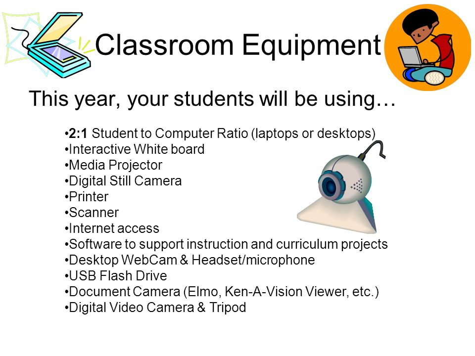 Classroom Equipment This year, your students will be using…