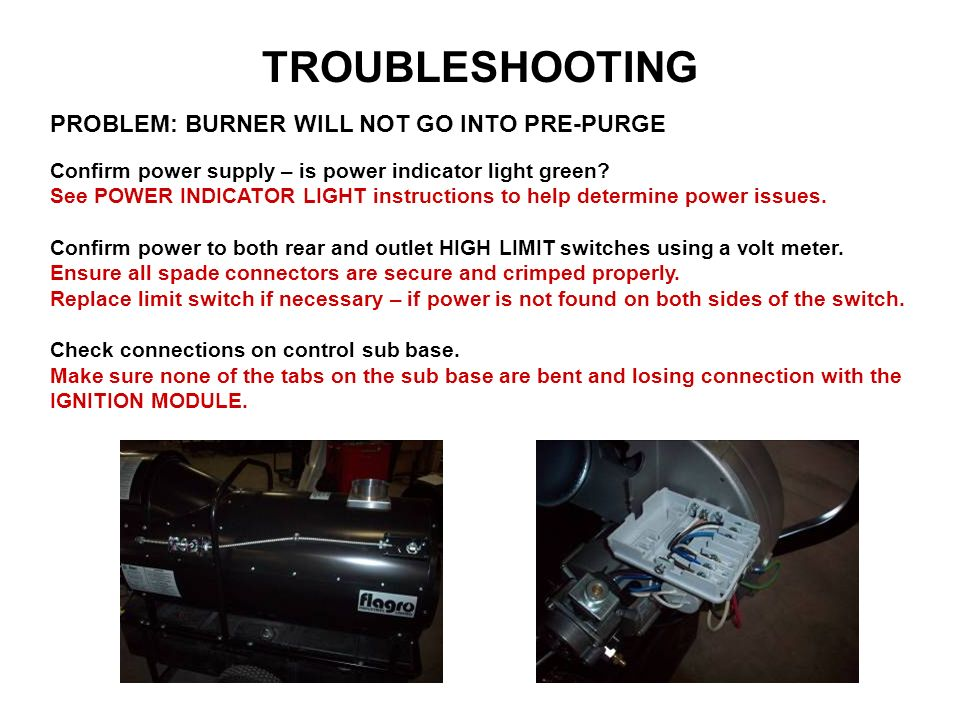 TROUBLESHOOTING PROBLEM: BURNER WILL NOT GO INTO PRE-PURGE