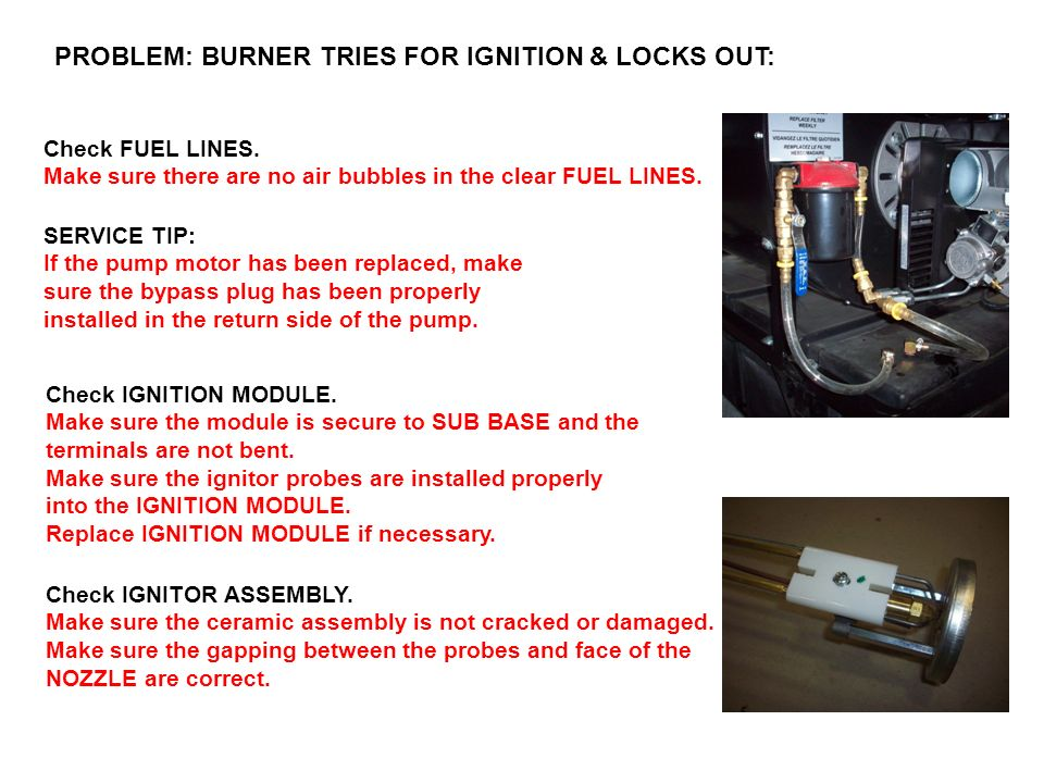 PROBLEM: BURNER TRIES FOR IGNITION & LOCKS OUT: