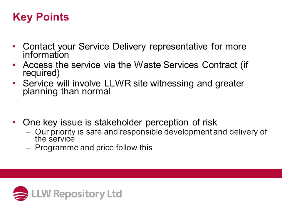 Key Points Contact your Service Delivery representative for more information. Access the service via the Waste Services Contract (if required)