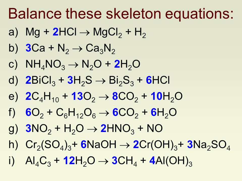 Balance these skeleton equations: