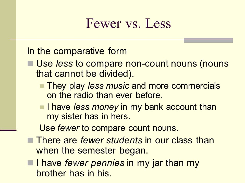 Fewer vs. Less In the comparative form