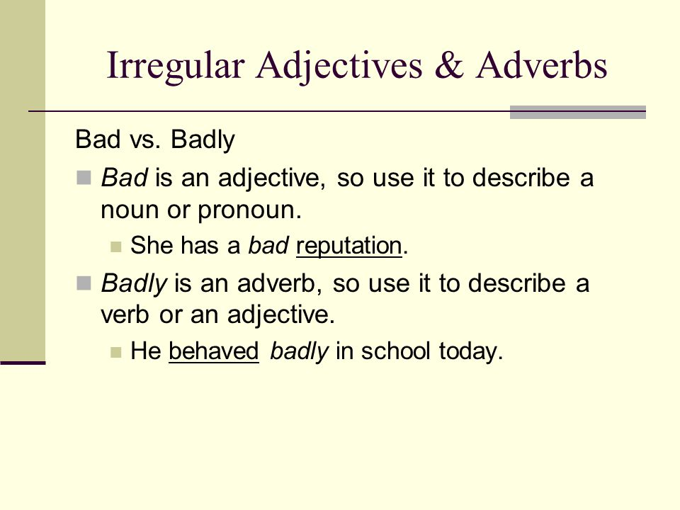 Irregular Adjectives & Adverbs
