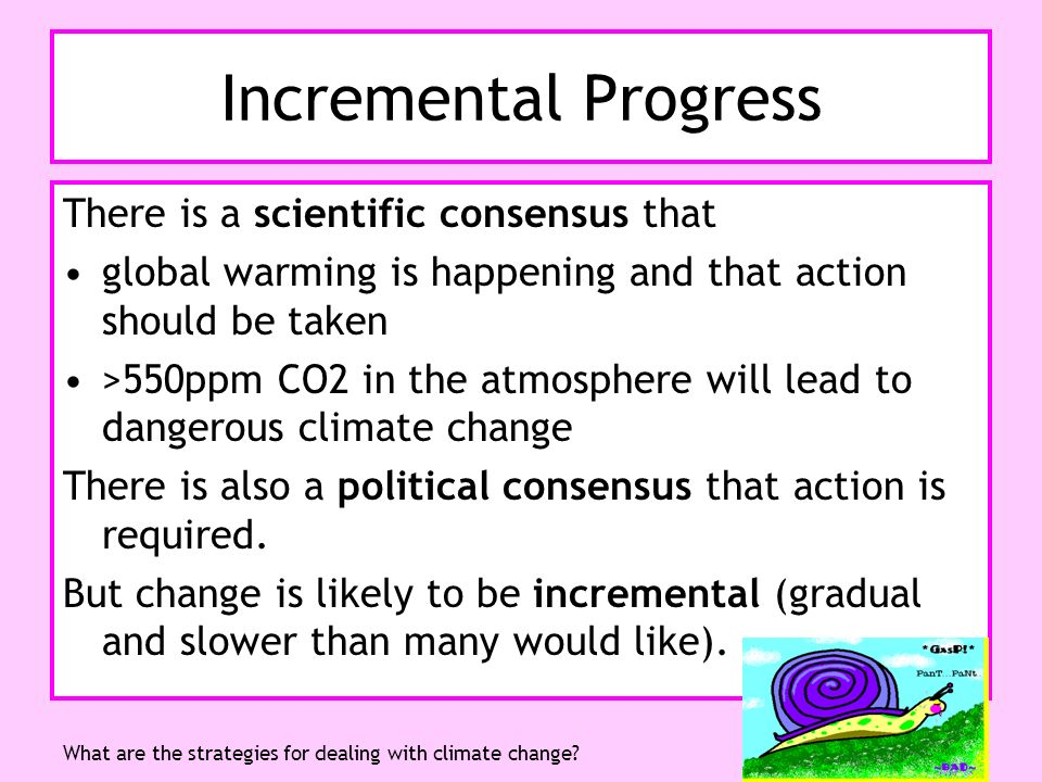 Incremental Progress There is a scientific consensus that