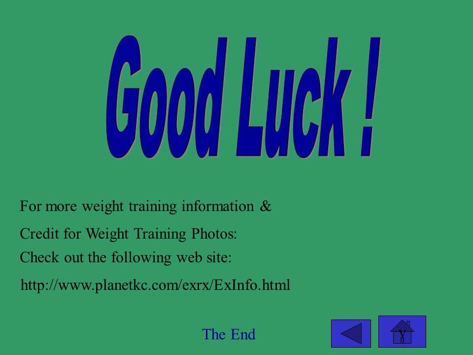 Good Luck ! For more weight training information &