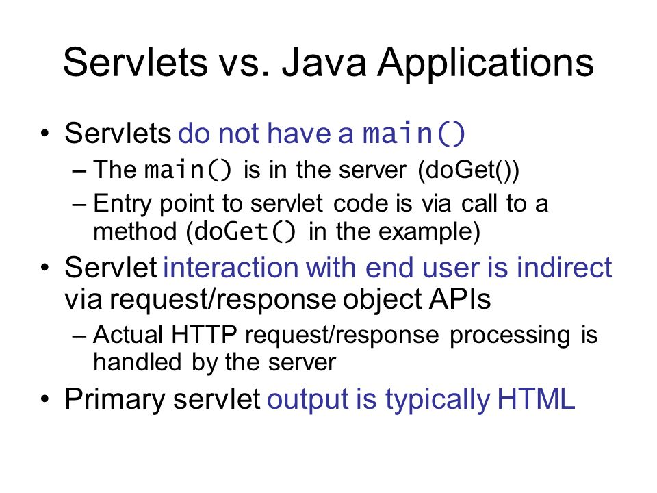Servlets vs. Java Applications