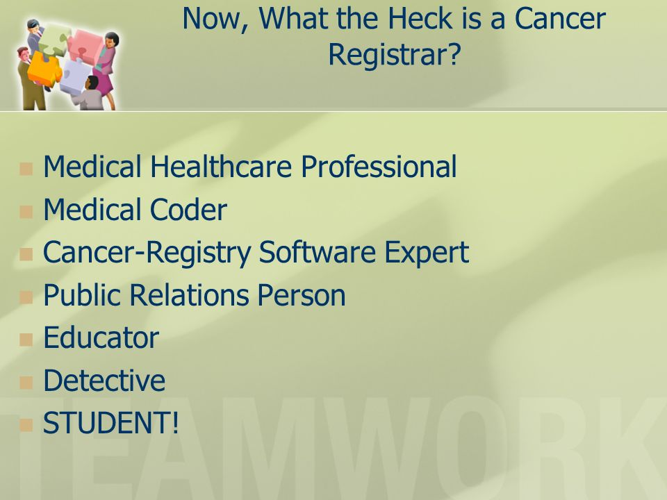 Now, What the Heck is a Cancer Registrar