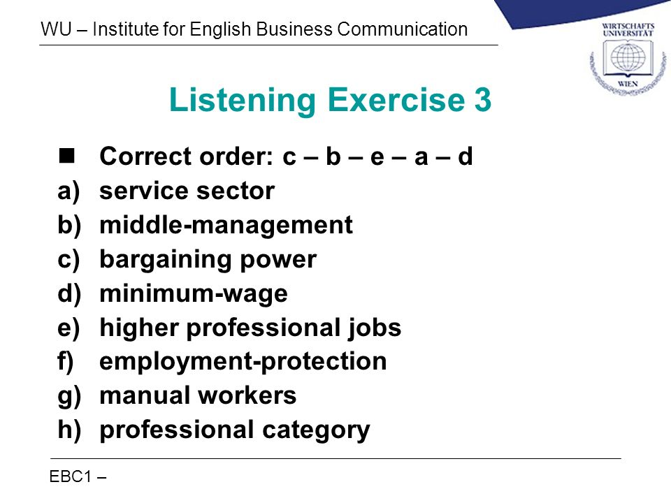 Listening Exercise 3 Correct order: c – b – e – a – d service sector