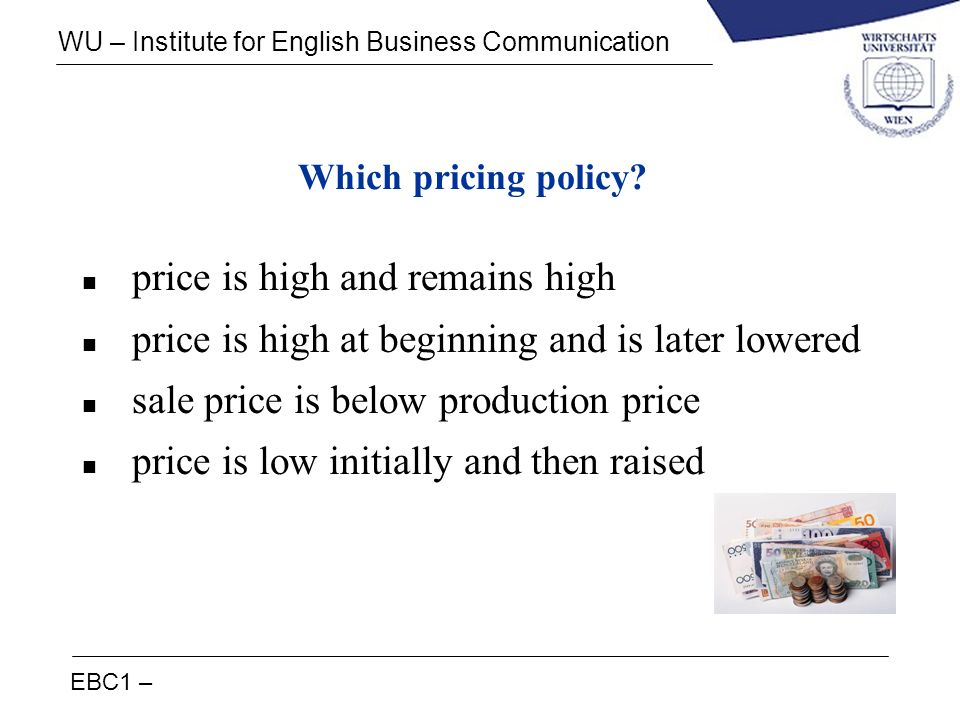 Which pricing policy price is high and remains high