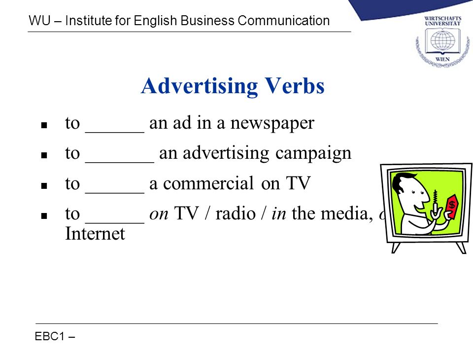 Advertising Verbs to ______ an ad in a newspaper