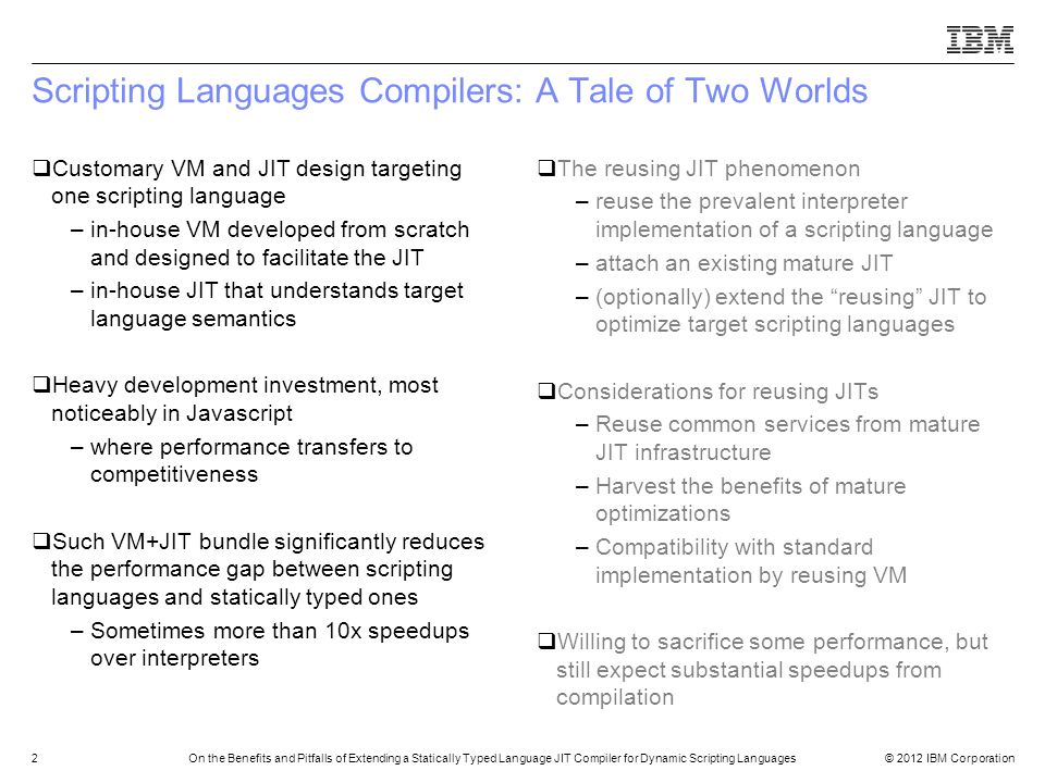 Scripting Languages Compilers: A Tale of Two Worlds