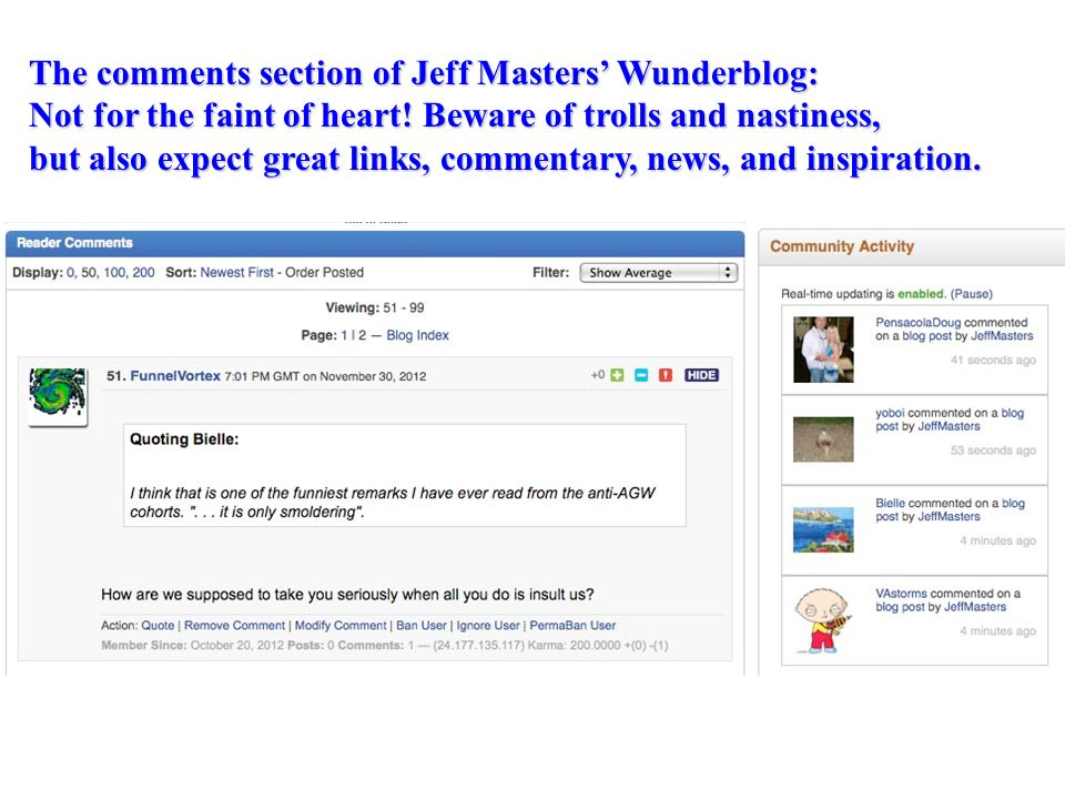 The comments section of Jeff Masters' Wunderblog:
