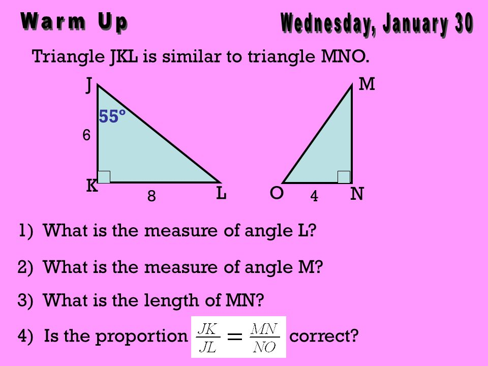 Triangle JKL is similar to triangle MNO.