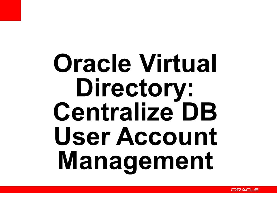 Oracle Virtual Directory: Centralize DB User Account Management
