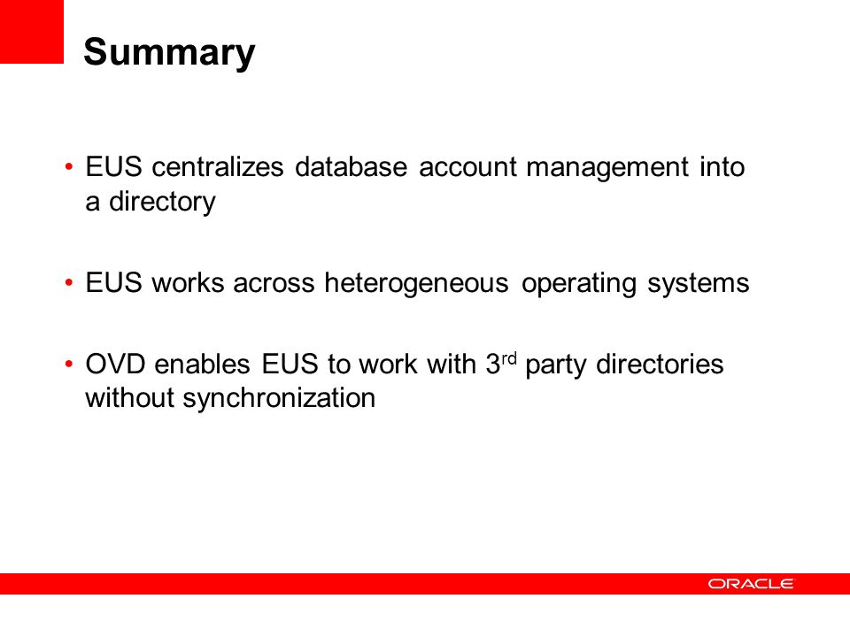 Summary EUS centralizes database account management into a directory