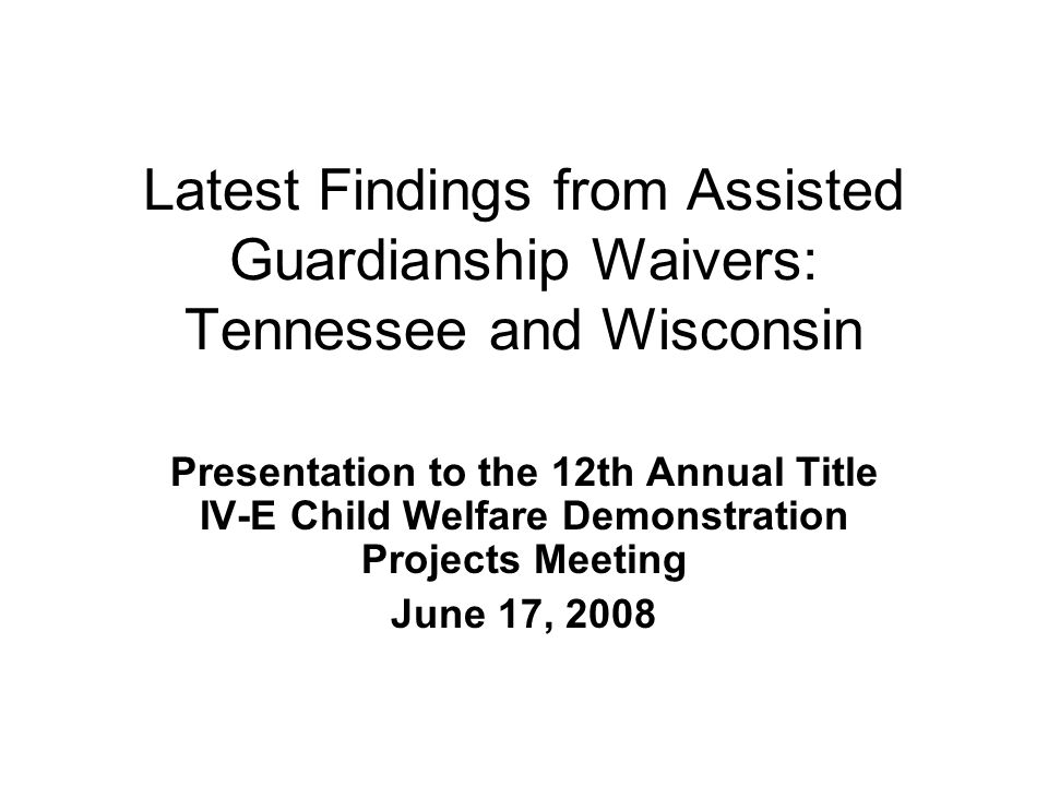 Latest Findings from Assisted Guardianship Waivers: Tennessee and Wisconsin