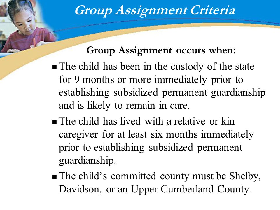 Group Assignment Criteria Group Assignment occurs when: