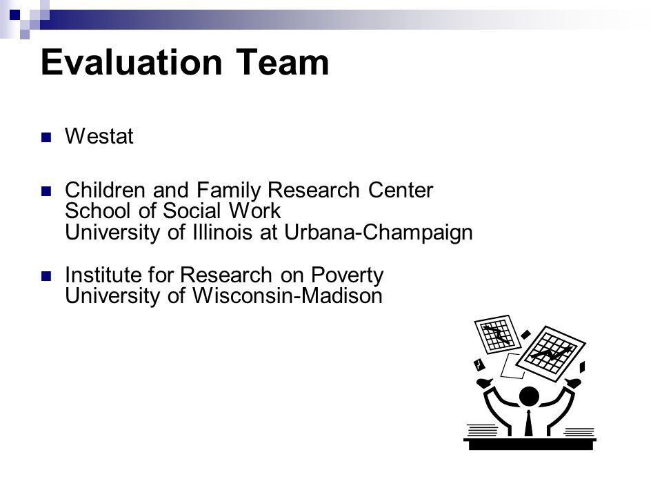Evaluation Team Westat Children and Family Research Center