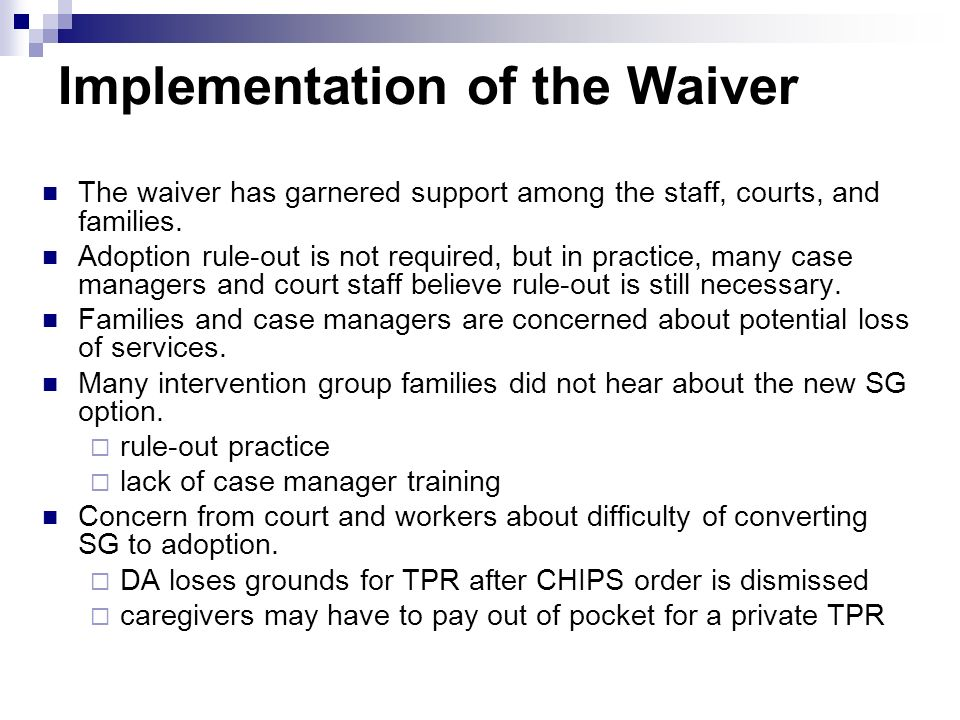 Implementation of the Waiver