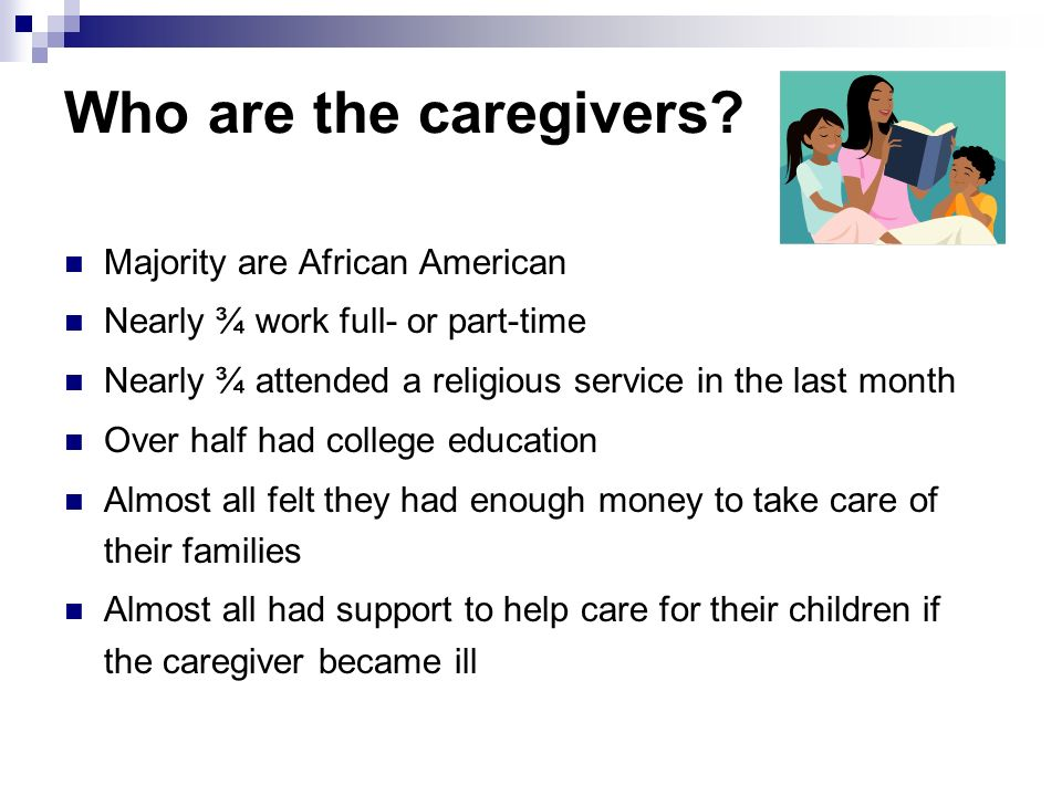 Who are the caregivers Majority are African American