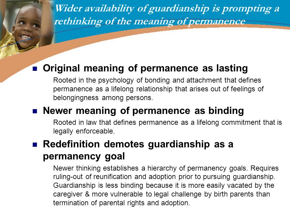 Wider availability of guardianship is prompting a rethinking of the meaning of permanence