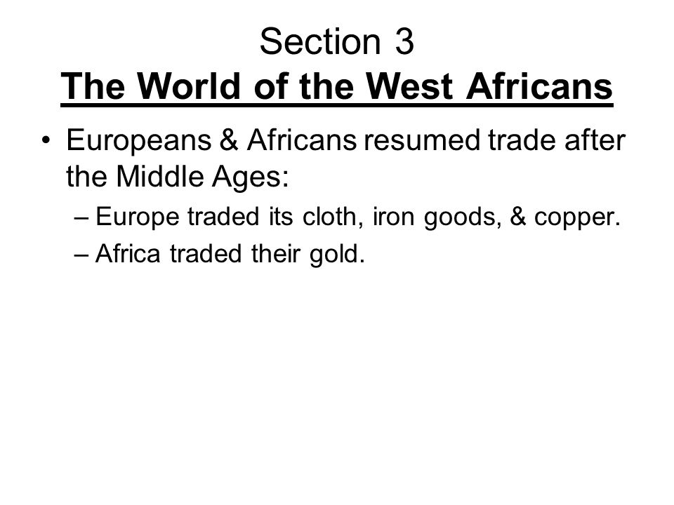 Section 3 The World of the West Africans