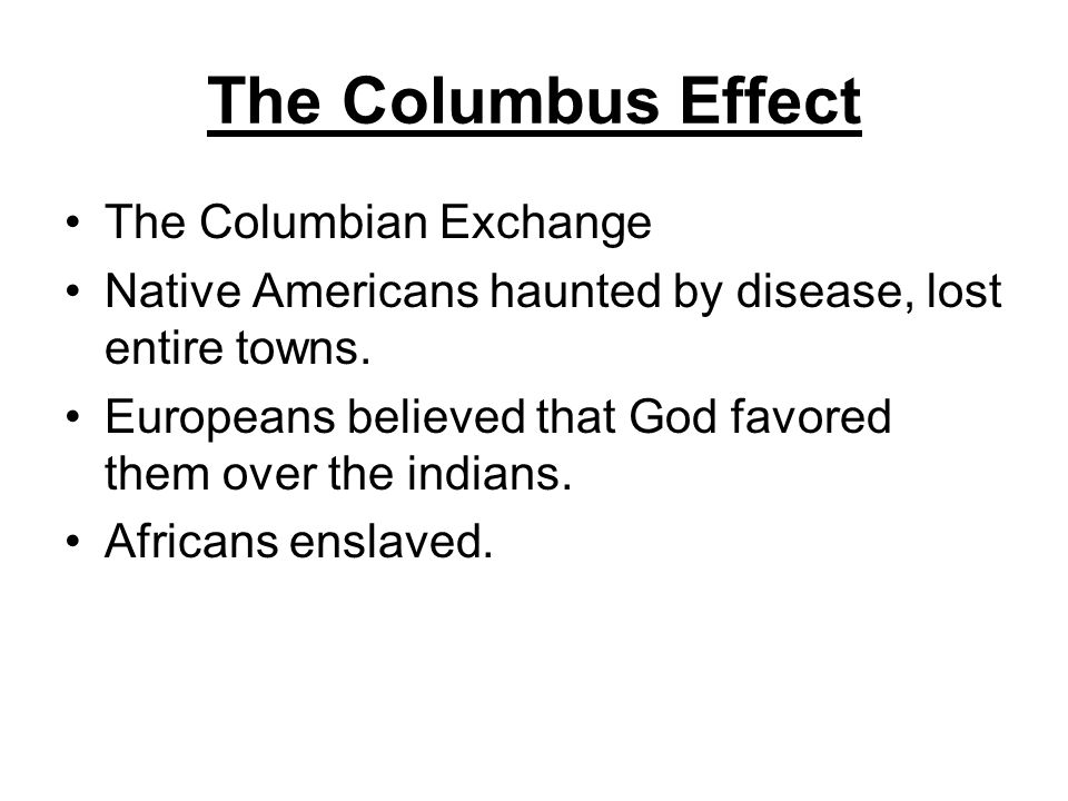 The Columbus Effect The Columbian Exchange