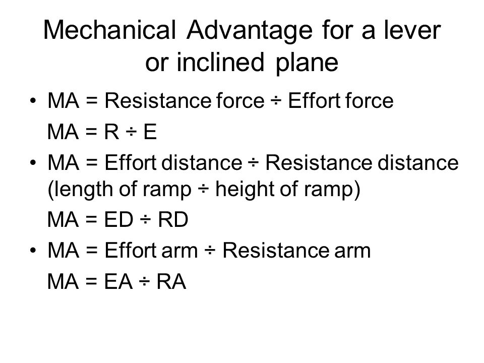 Mechanical Advantage for a lever or inclined plane