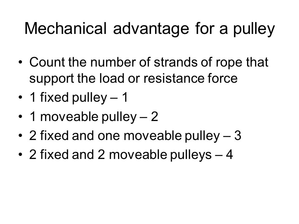 Mechanical advantage for a pulley