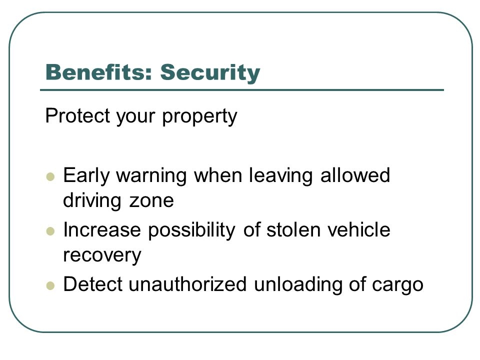 Benefits: Security Protect your property