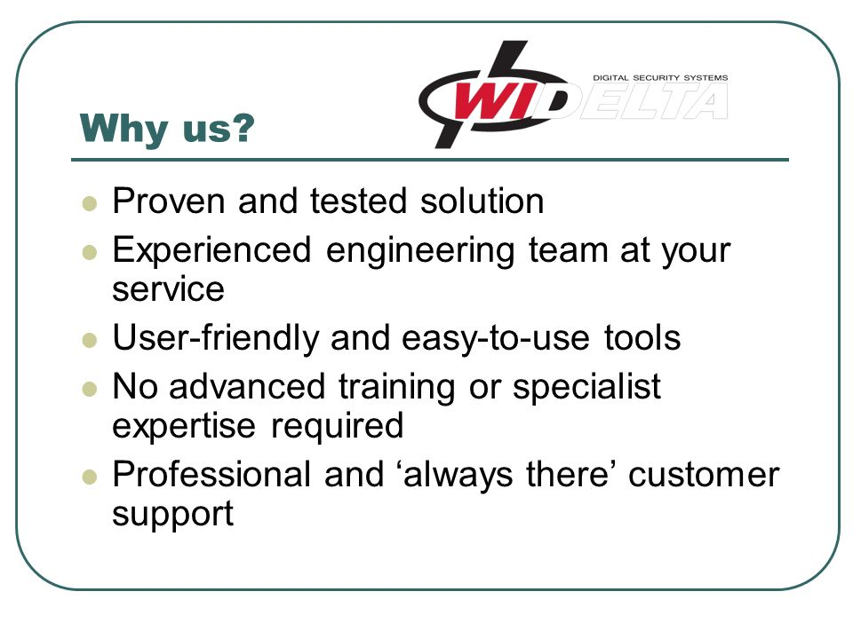 Why us Proven and tested solution