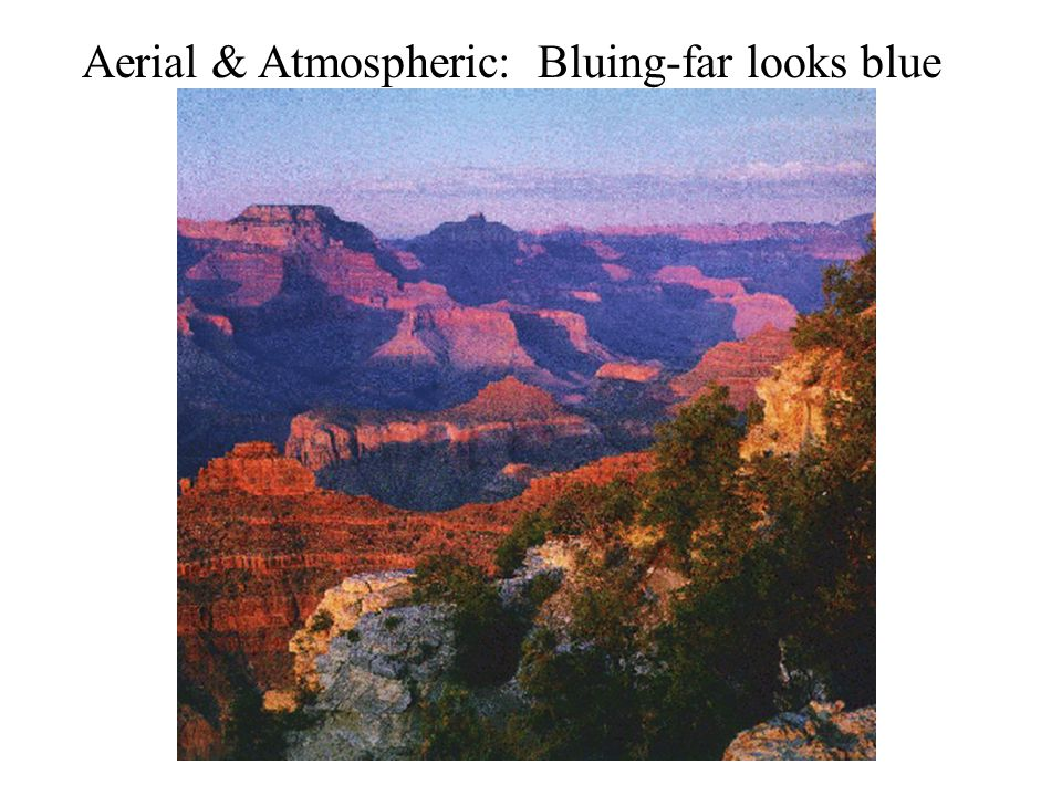 Aerial & Atmospheric: Bluing-far looks blue