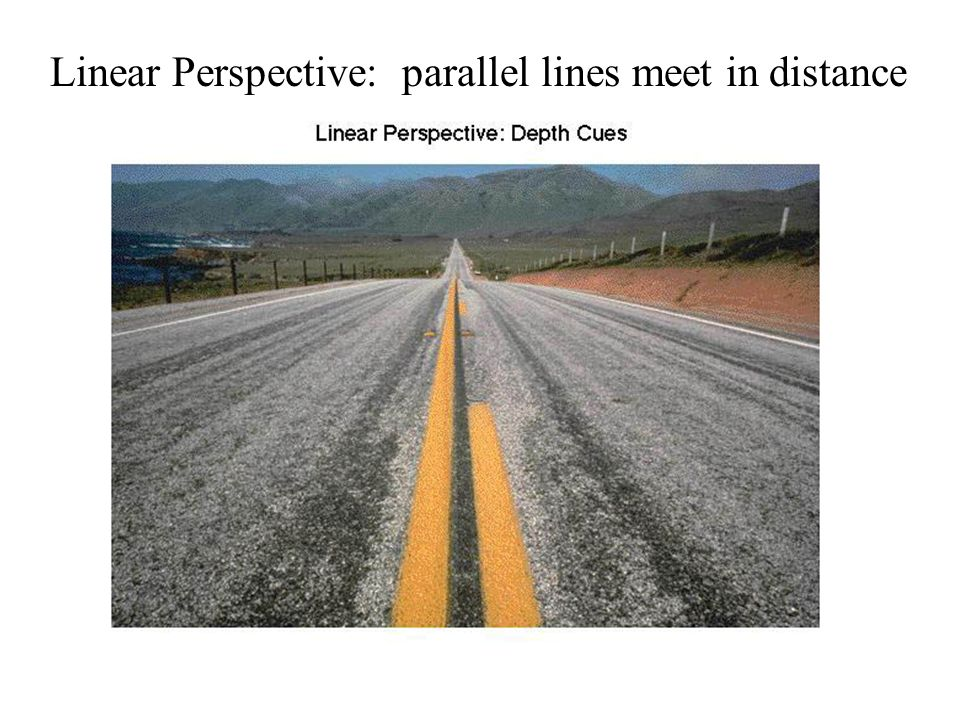 Linear Perspective: parallel lines meet in distance