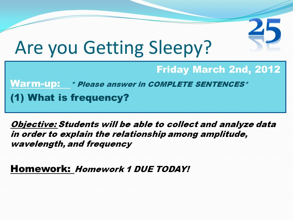 25 Are you Getting Sleepy Friday March 2nd, 2012