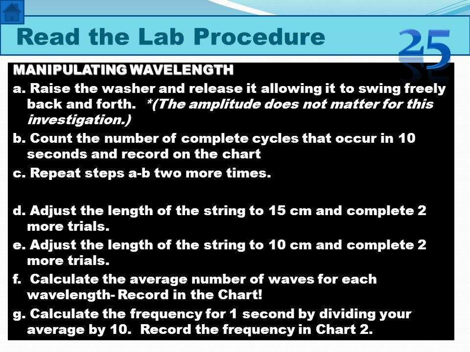 25 Read the Lab Procedure MANIPULATING WAVELENGTH