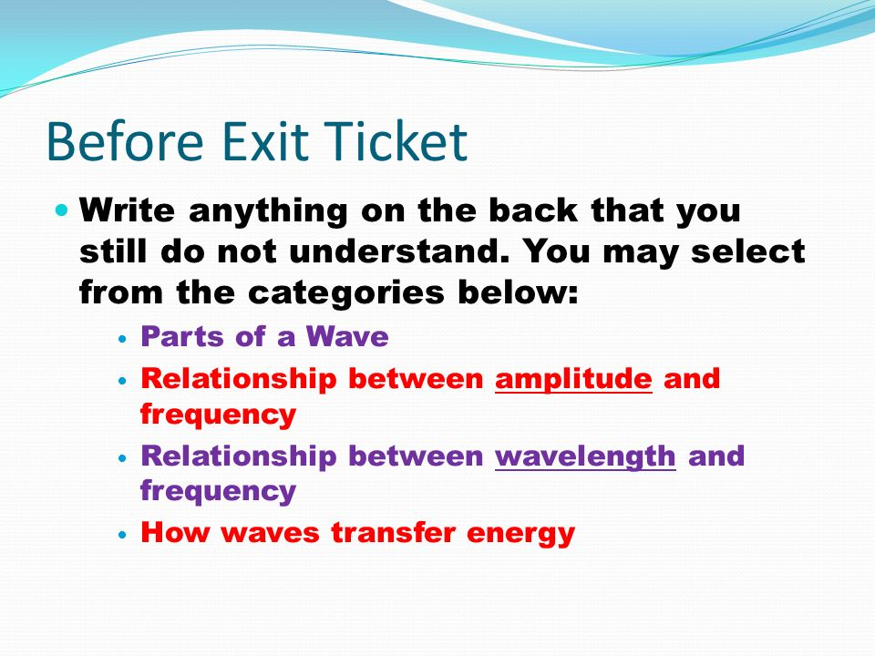 Before Exit Ticket Write anything on the back that you still do not understand. You may select from the categories below: