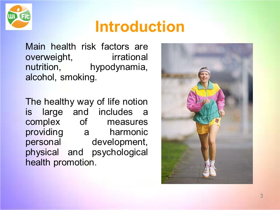 Introduction Main health risk factors are overweight, irrational nutrition, hypodynamia, alcohol, smoking.