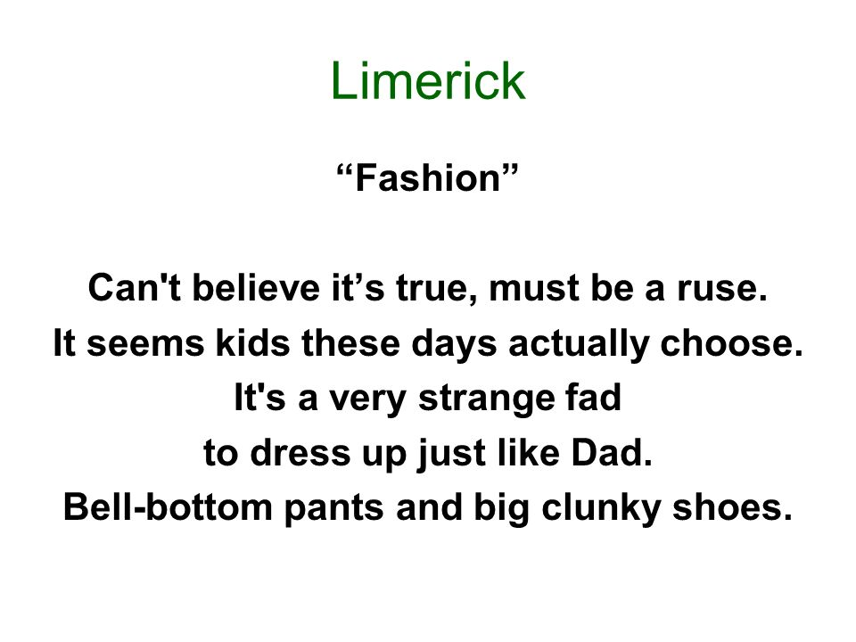 Limerick Fashion Can t believe it's true, must be a ruse.