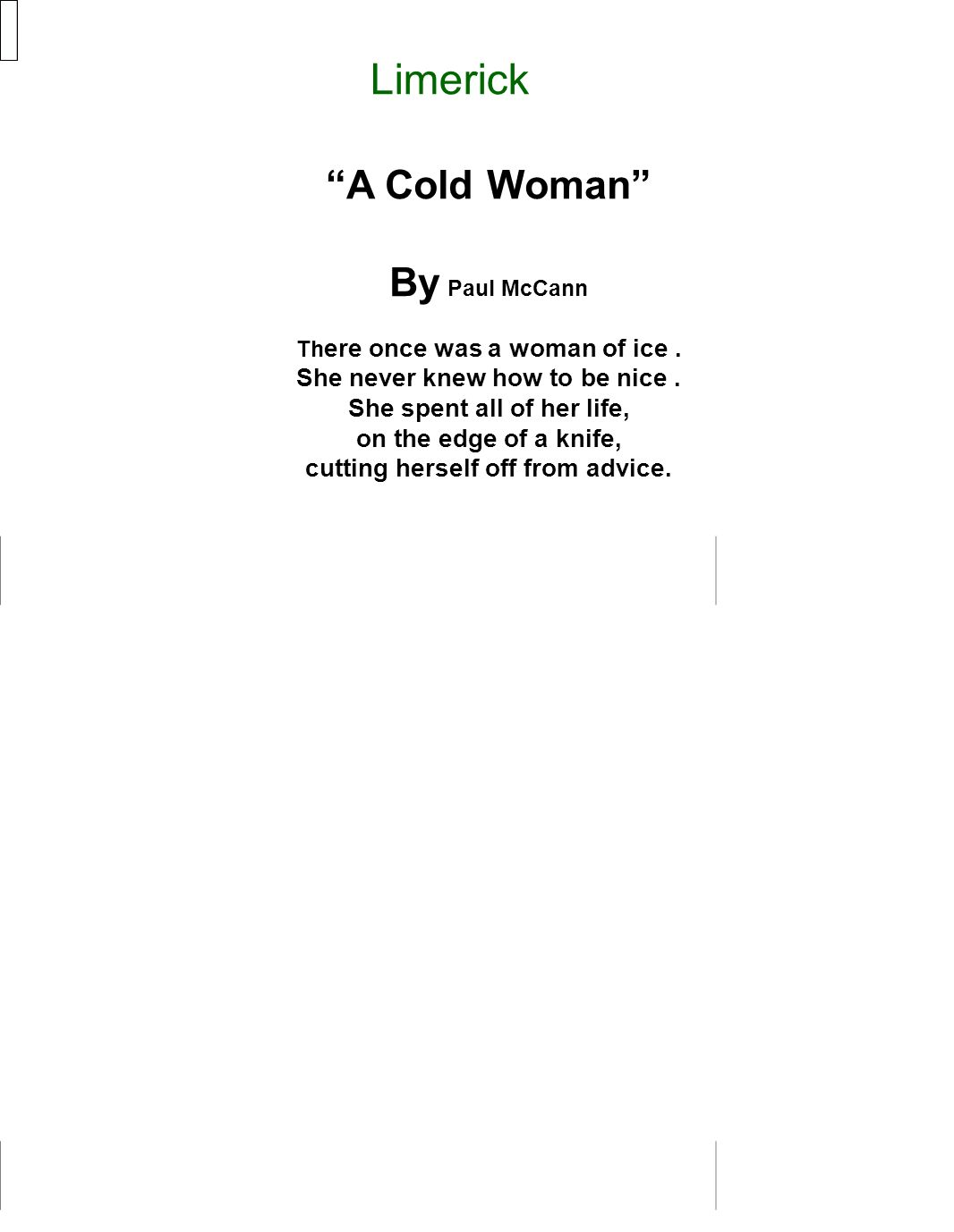 Limerick A Cold Woman By Paul McCann She never knew how to be nice .