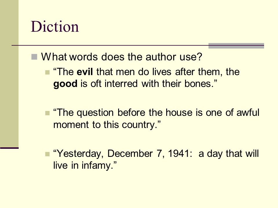 Diction What words does the author use