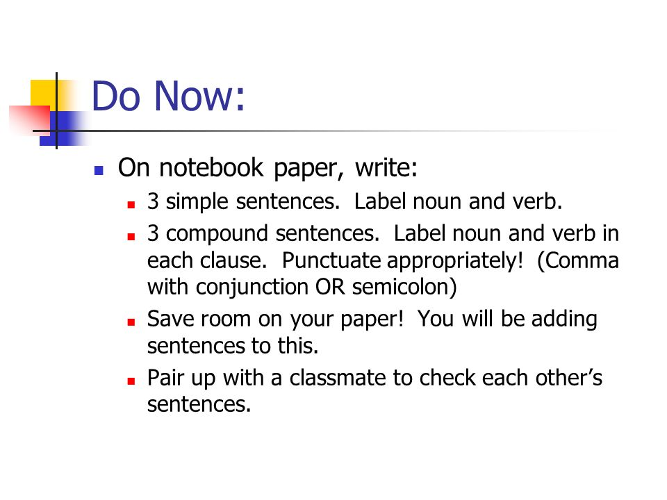 Do Now: On notebook paper, write:
