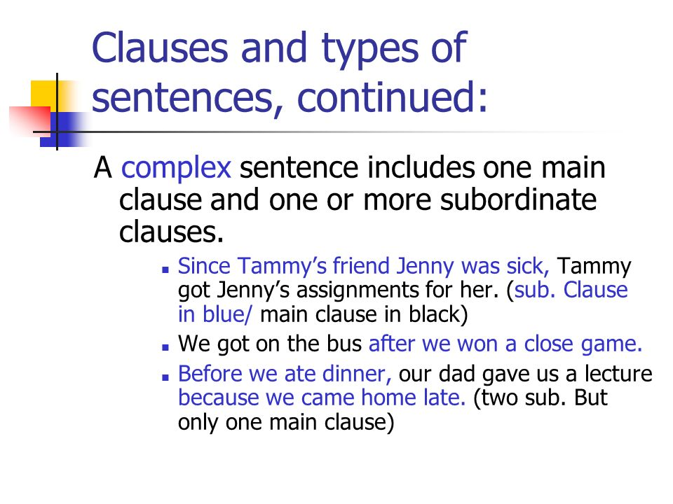 Clauses and types of sentences, continued: