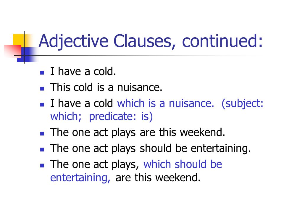 Adjective Clauses, continued: