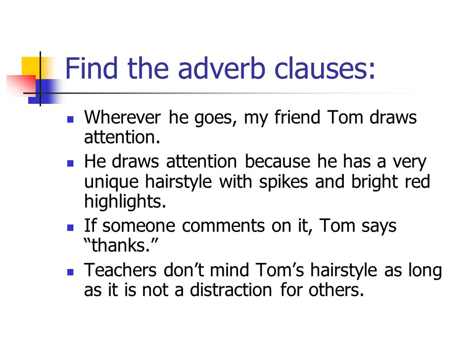 Find the adverb clauses: