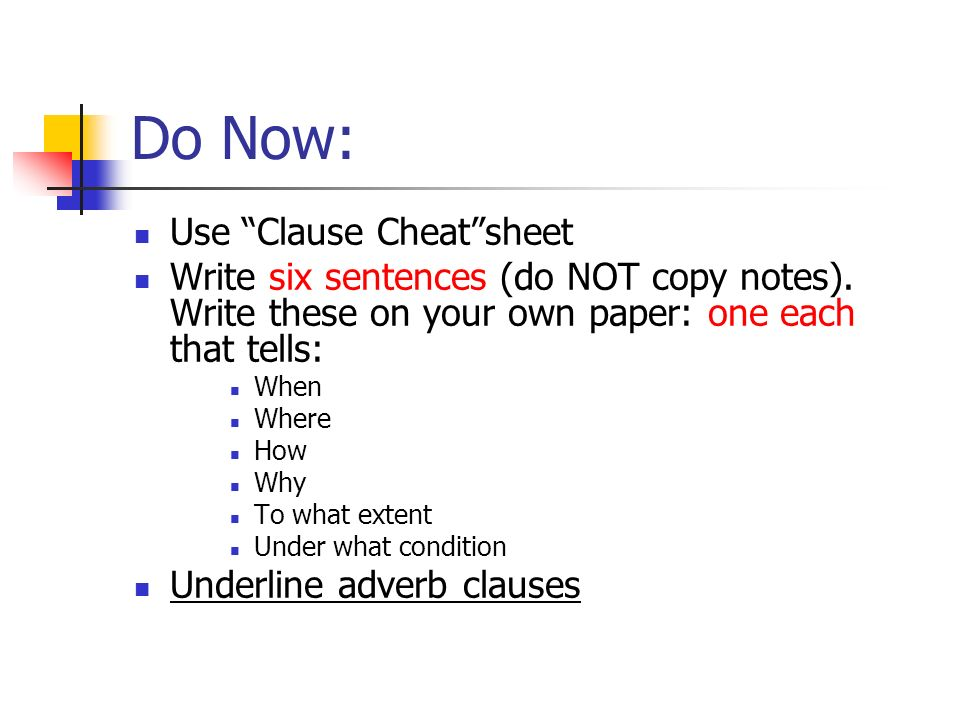 Do Now: Use Clause Cheat sheet