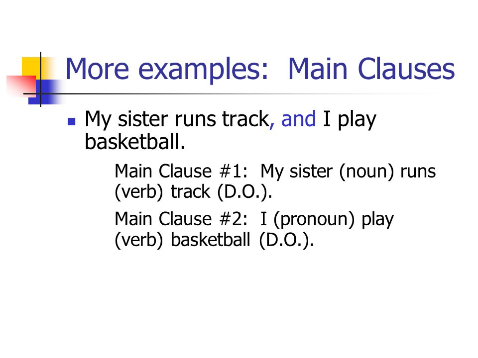More examples: Main Clauses