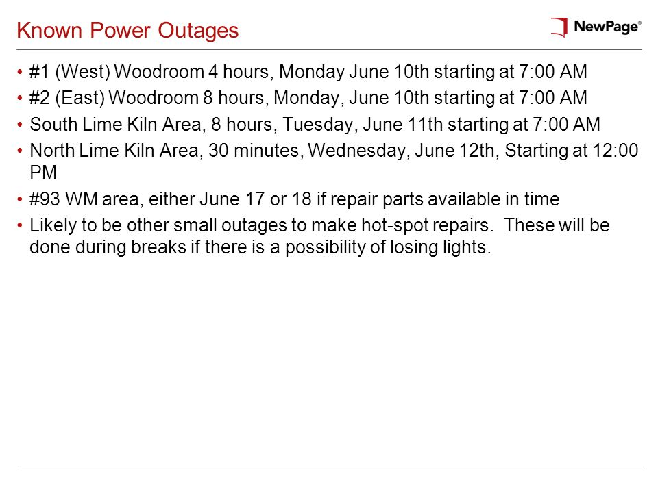 Known Power Outages #1 (West) Woodroom 4 hours, Monday June 10th starting at 7:00 AM.