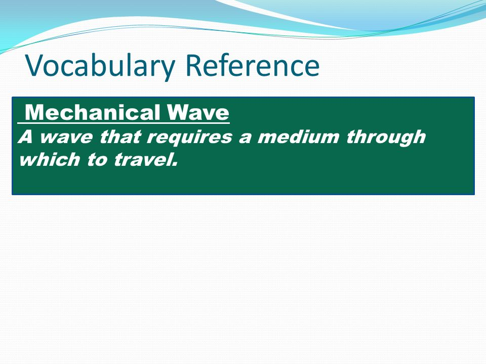 Vocabulary Reference Mechanical Wave