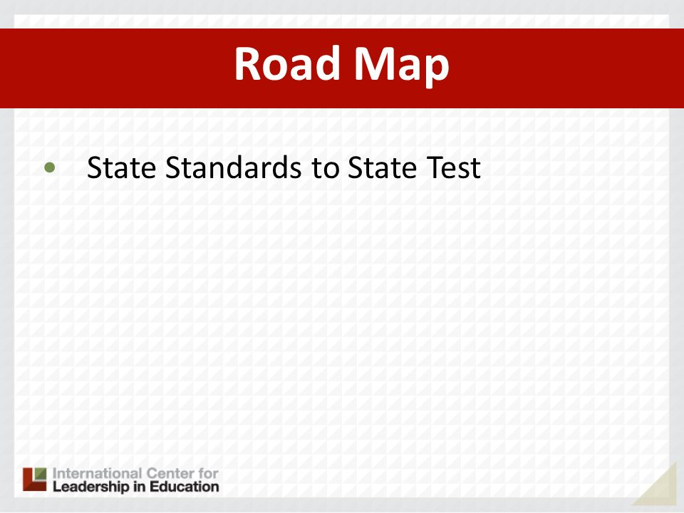 Road Map State Standards to State Test