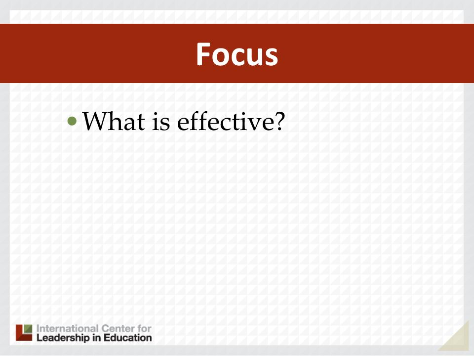 Focus What is effective